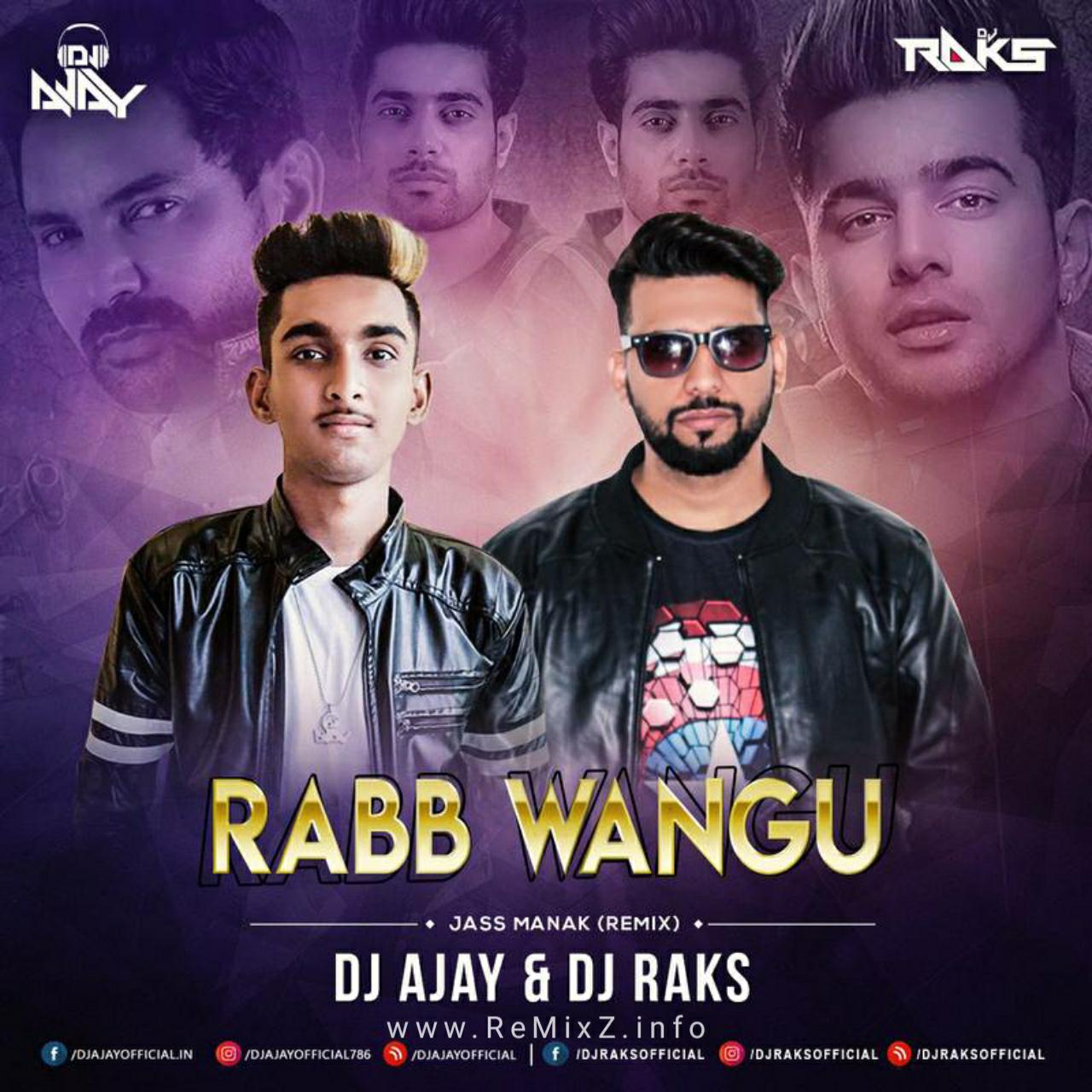 Rabb Wangu - Jass Manak Remix DJ AJAY x DJ RAKS