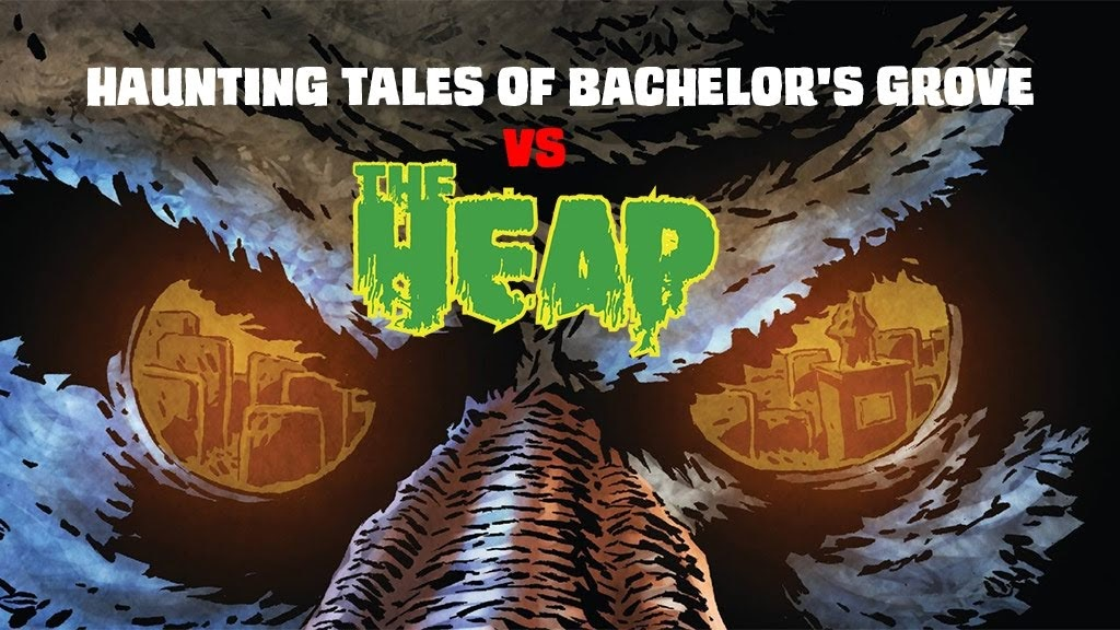 Haunting Tales Of Bachelor's Grove Vs The Heap