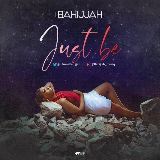 [Music] Bahijjah - Just Be
