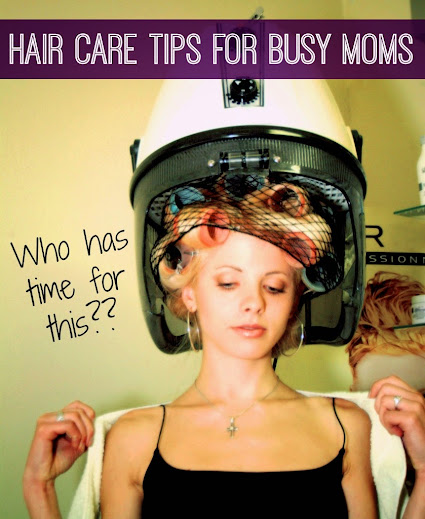 Hair Tips for Busy Moms