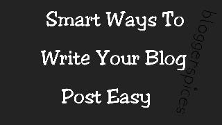 Smart Ways To Write Blog Post