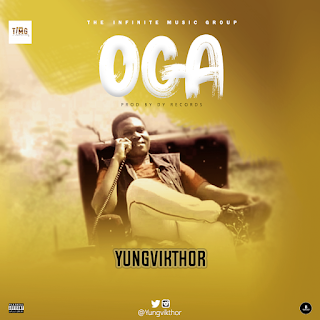 [Download music] Oga by Yungvicthor