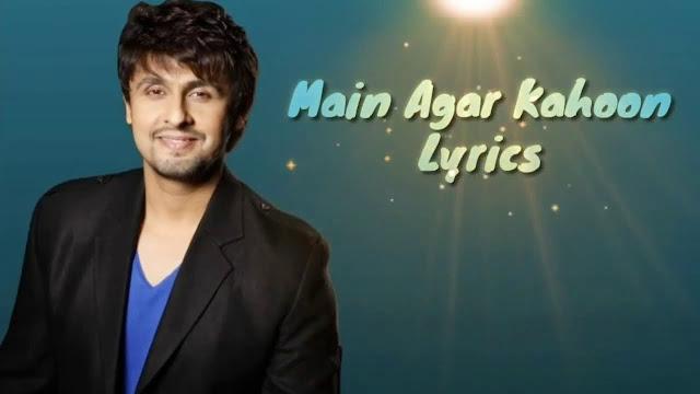 Main Agar Kahoon Song lyrics | Main Agar Kahoon