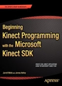 Beginning Kinect Programming with the Microsoft Kinect SDK