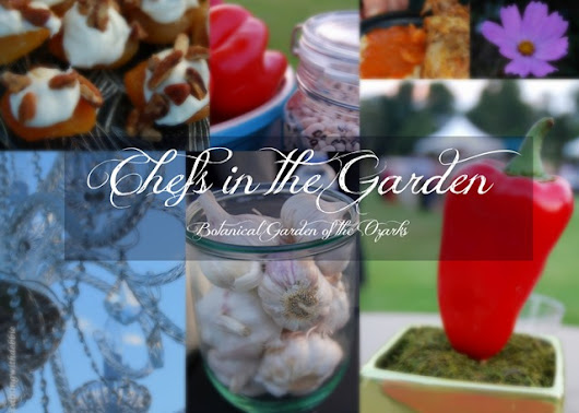 Dining With Debbie: Botanical Garden of the Ozarks–Chefs in the Garden