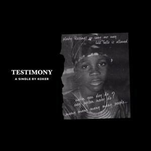 [Music] Koker – Testimony | @iam_KOKER