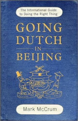 Going Dutch in Beijing - Mark McCrum