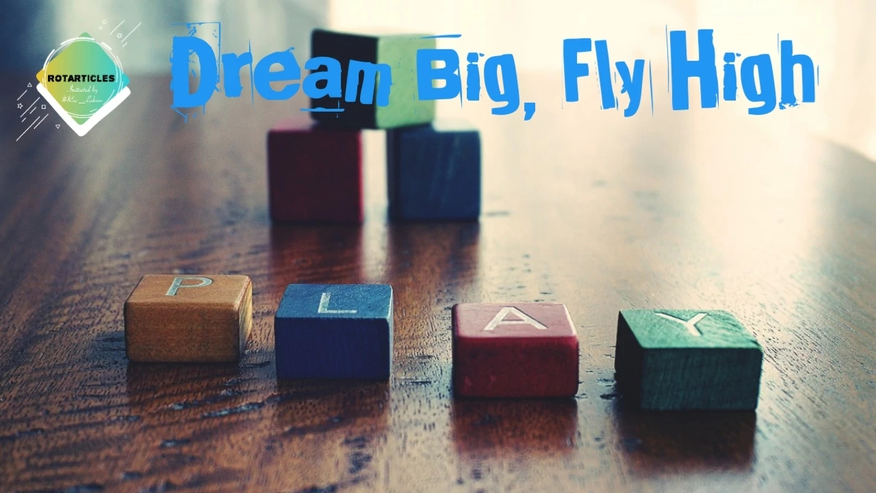 Dream Big, Fly High