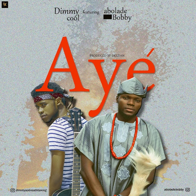 """DOWNLOAD MP3 Dimmy Cool – """"Aye"""" Ft. Abolade Bobby."""