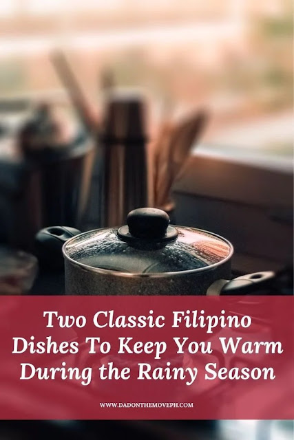 Two classic Filipino dishes to keep you warm during the rainy days