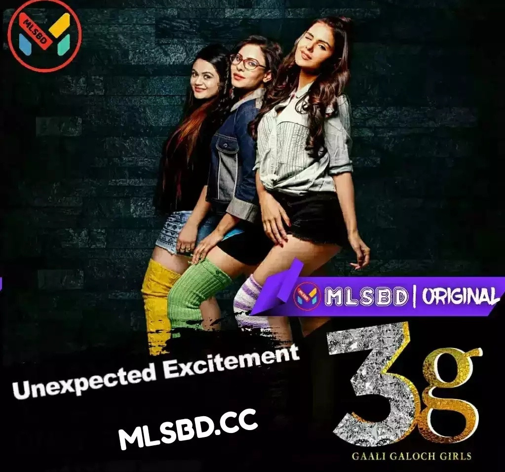 3G – Gaali Galoch Girls (2019) Hindi Erotic WEB-SERIES - Movie barta