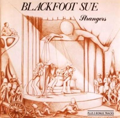 Blackfoot Sue ~ 1974 ~ Strangers