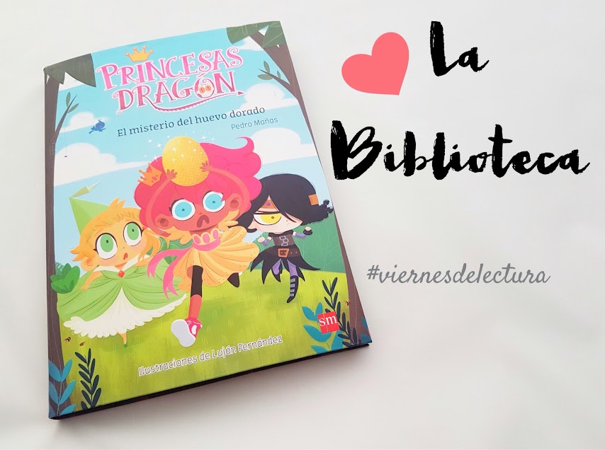 Princesas Dragón, el misterio del huevo dorado. Editorial SM