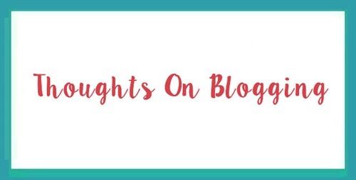 Thoughts On Blogging