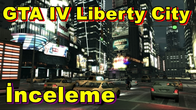 GTA IV Liberty City İnceleme