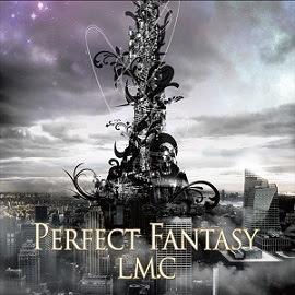 LM.C - Perfect Fantasy