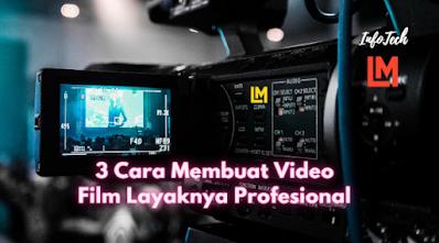 3 Teknik Membuat Video Film Layaknya Profesional