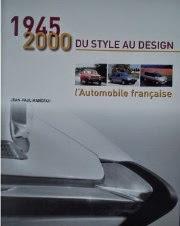 1945 - 2000 : DU STYLE AU DESIGN, l'Automobile française