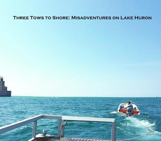 Three Tows to Shore: Misadventures on Lake Huron