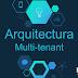 Arquitectura Multi-tenant