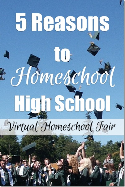 5 Reasons to Homeschool High School