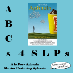 ABCs 4 SLPs: A is for Aphasia - Aphasia in the Movies image