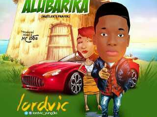 [MUSIC]: Lordvic - Alubarika (Prod. By Mr Tobs)