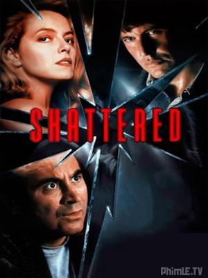 Phim Giao Lộ Định Mệnh - Shattered (1991)