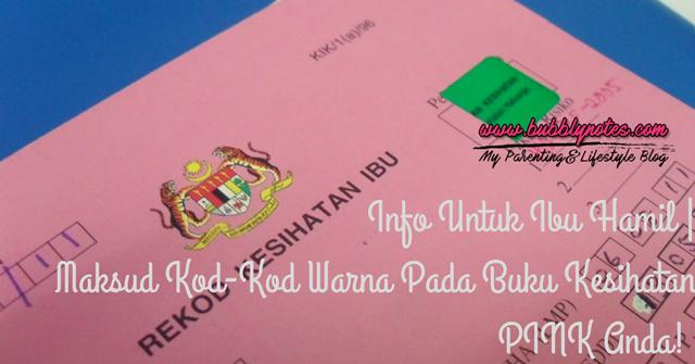 Info Untuk Ibu Hamil -Maksud Kod-Kod Warna Pada Buku Kesihatan PINK Anda!