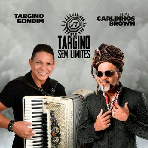 Targino Gondim e Carlinhos Brown - Até Ficar Neném