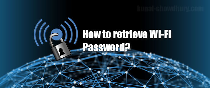 How to view the connected Wi-Fi password on Windows? (www.kunal-chowdhury.com)