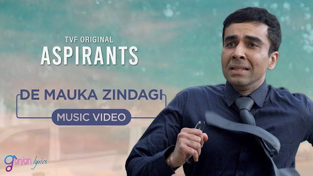De Mauka Zindagi Lyrics  – Aspirants TVF