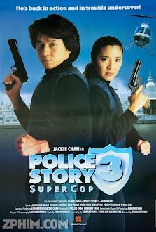 Câu Chuyện Cảnh Sát 3 - Police Story 3: Supercop (1992) Poster