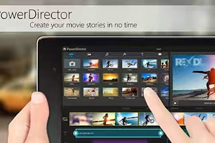 CyberLink PowerDirector Video Editor v4.11.2 Unlocked Full Apk Download