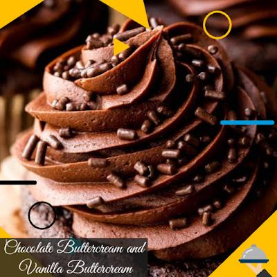 Chocolate Buttercream and Vanilla Buttercream Recipe