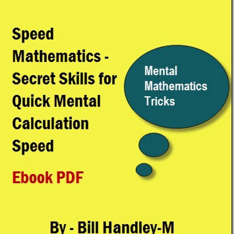 Speed Mathematics - Secret Skills for Quick Mental Calculation ...