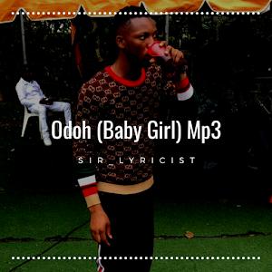 Download Odoh (Baby Girl) Mp3 By Sir_Lyricist