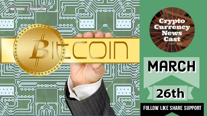 Crypto News Cast For March 26th 2021 ?
