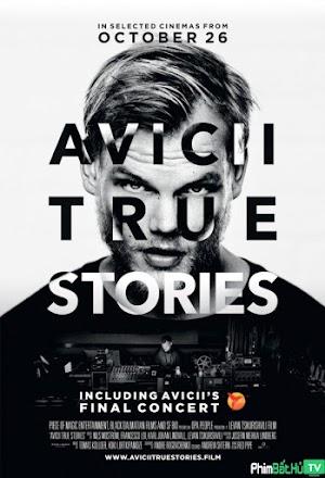 Phim Avicii: Những Câu Chuyện Có Thật - Avicii: True Stories (2017)