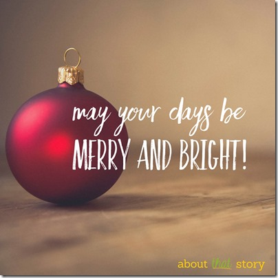 May your days be merry and bright | About That Story
