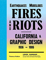 Earthquakes, Mudslides, Fires and Riots by Louise Sandhaus
