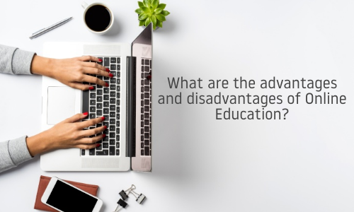 10 Advantages and Disadvantages of Online Courses and Classes
