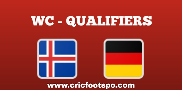 World Cup Qualifiers: Germany Vs IcelandLive Stream Online  Free Match Preview and Lineup.