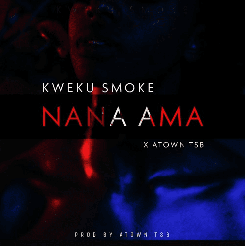 Download Song: Kweku Smoke – Nana Ama (Produced. by Atown TSB). Mp3