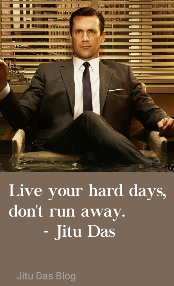 Hard Days quotes by Jitu Das quotes