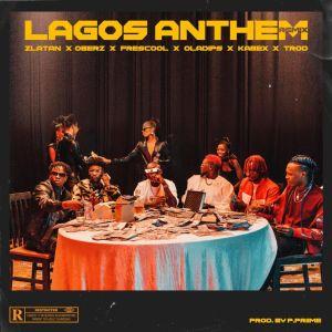 Zlatan ft. Oberz, Frescool, Oladips, Kabex & Trod – Lagos Anthem Remix