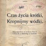 """Antoni Rząd """"Czas życia krótki, kropnijmy wódki"""", Koło VI T.S.L. im J. Słowackiego, Kraków 1910.jpg"""