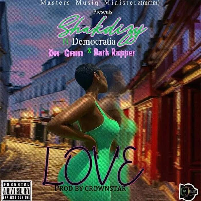 SHAKDIZY ft DR GRIN x DEMOCRATIA & DARCK RAPPER -love.mp3