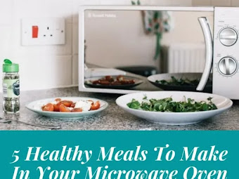 5 Healthy Meals To Make In Your Microwave Oven [Recipes]