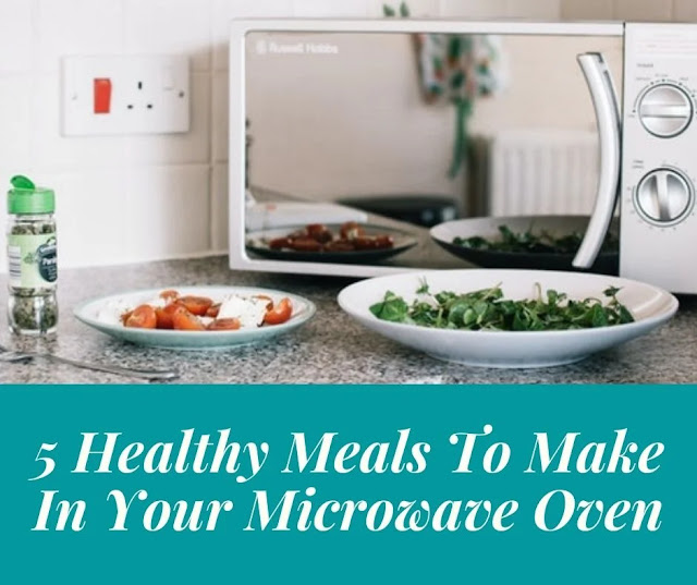 Healthy meals to make in a microwave oven